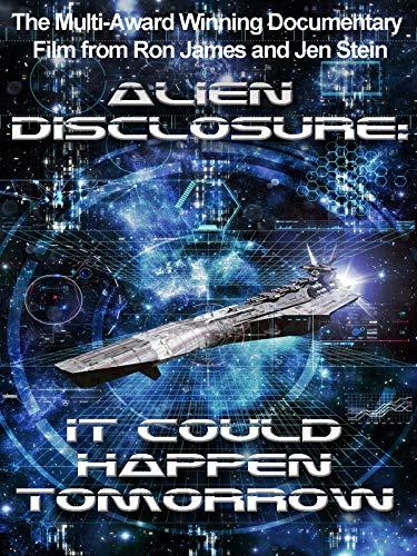 Alien Disclosure - It Could Happen Tomorrow