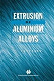 img - for Extrusion of Aluminium Alloys book / textbook / text book