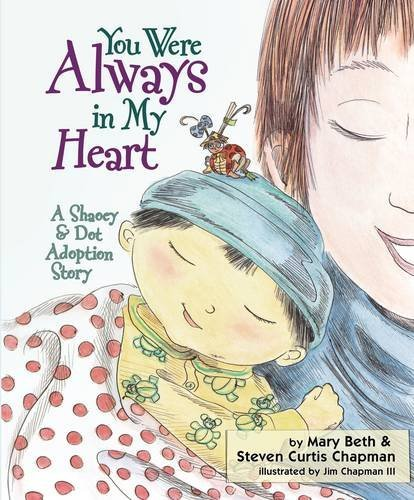 You Were Always in My Heart- an adorable story about the blessings of adoption, told from the point of view of Dot, a little ladybug who happens upon a mysterious bundle one sunny day.