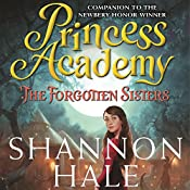 The Forgotten Sisters: Princess Academy | Shannon Hale