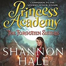 The Forgotten Sisters: Princess Academy Audiobook by Shannon Hale Narrated by Mandi Lee
