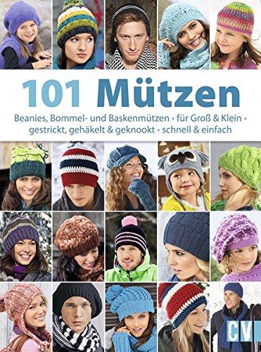 101 Mützen: Beanies, Bommel- und Baskenmützen - für Groß & Klein ...