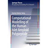 Computational Modelling of the Human Islet Amyloid Polypeptide (Springer Theses)