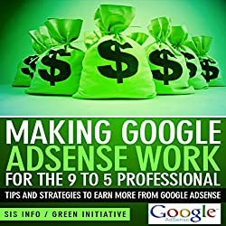 Making Google AdSense Work for the 9 to 5 Professional