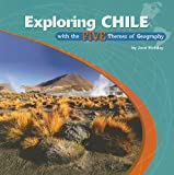 Exploring Chile with the Five Themes of Geography, Jane Holiday, 0823946371