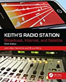 img - for Keith's Radio Station: Broadcast, Internet, and Satellite book / textbook / text book