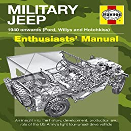 military jeep 1940 onwards ford willys and hotchkiss rh amazon com willys jeep manual free download willys jeep manual free download