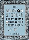 The Norton Sampler: Short Essays for Composition (Ninth Edition)