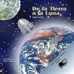 De la Tierra a la Luna (Texto Completo) [From the Earth to the Moon ]