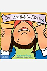 Feet Are Not for Kicking (Board Book) (Best Behavior Series) Kindle Edition