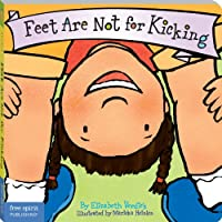 Feet Are Not For Kicking (Board Book) (Best