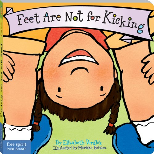 Feet Are Not for Kicking (Board Book) (Best Behavior (Best Board)