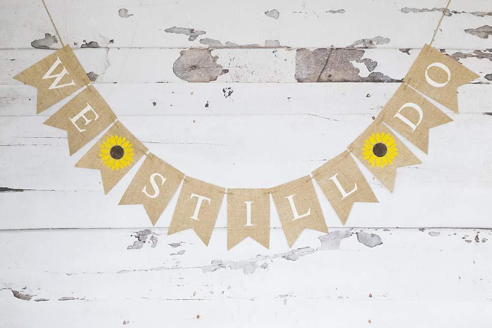 We Still Do Sunflower Banner for Summer Anniversary Party D/écor