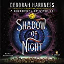 Shadow of Night | Livre audio Auteur(s) : Deborah Harkness Narrateur(s) : Jennifer Ikeda