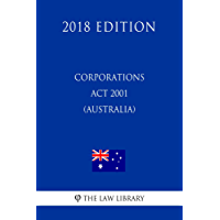 Corporations Act 2001 (Australia) (2018 Edition)