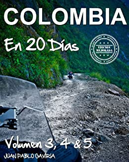 Colombia en 20 Días: Volumen 3, 4 y 5 (Spanish Edition) by