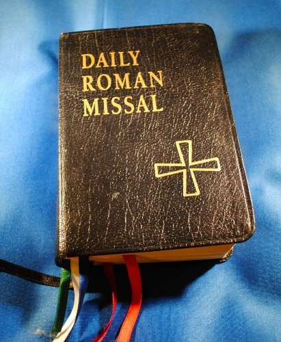 (Daily Roman Missal: Sunday and Weekday Masses for Proper of Seasons, Proper of Saints, Ritual Masses, Masses for Various Needs and Occasions, Votive Masses, Masses for the Dead (1997-12-03))