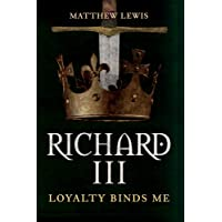 Richard III: Loyalty Binds Me