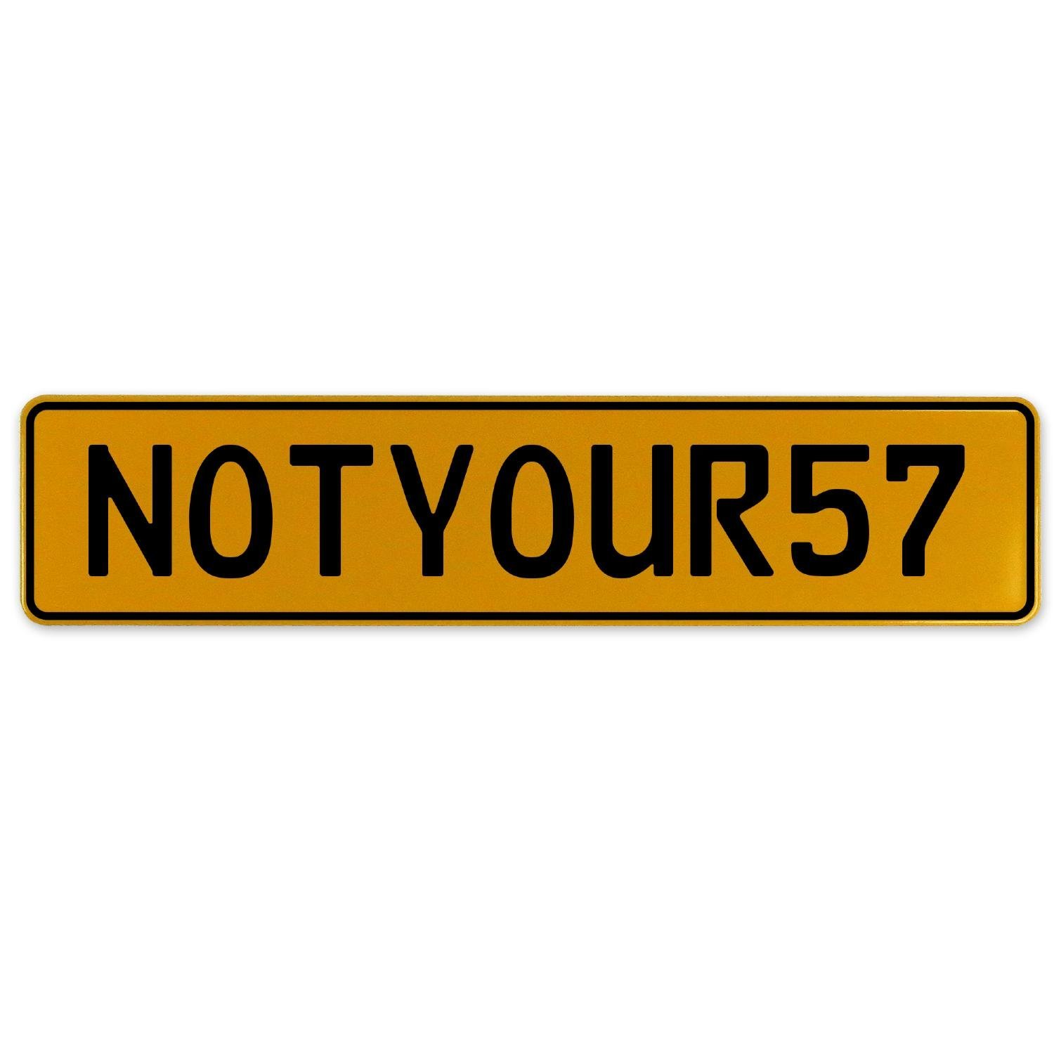 Vintage Parts 560495 NOTYOUR57 Yellow Stamped Aluminum European Plate