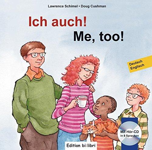 Ich auch!: Me, too ! / Kinderbuch Deutsch-Englisch mit mehrsprachiger Audio-CD