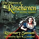 The Mistress of Rosehaven: A Rosemary Sansum Gothic Romance, Book 1 | Rosemary Sansum