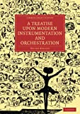 A Treatise upon Modern Instrumentation and Orchestration (Cambridge Library Collection - Music)
