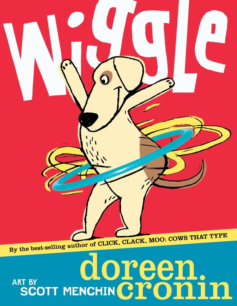 Wiggle (Bccb Blue Ribbon Picture Book Awards (Awards)): Cronin, Doreen,  Menchin, Scott: 9780689863752: Amazon.com: Books
