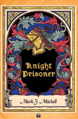 #freebooks – Knight Prisoner by Mark J. Mitchell #alternativehistory #fantasy #scifi