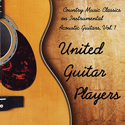 Country Music Classics on Instrumental Acoustic Guitars, Vol. 1 - Instrumental Country Music
