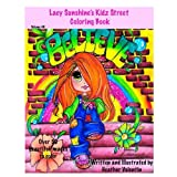 Lacy Sunshine's Kidz Street Coloring Book: Inspirational, Graffiti, Whimsical Adult Coloring Book Volume 46 (Lacy Sunshine's Coloring Books)