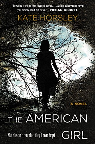 The American Girl: A Novel by [Horsley, Kate]