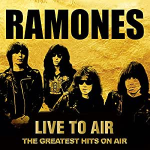 Ramones Live To Air The Greatest Hits On Air Amazon