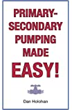 Primary-Secondary Pumping Made Easy!