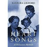 Heart Songs: A Holocaust Memoir (Holocaust Survivor True Stories WWII)