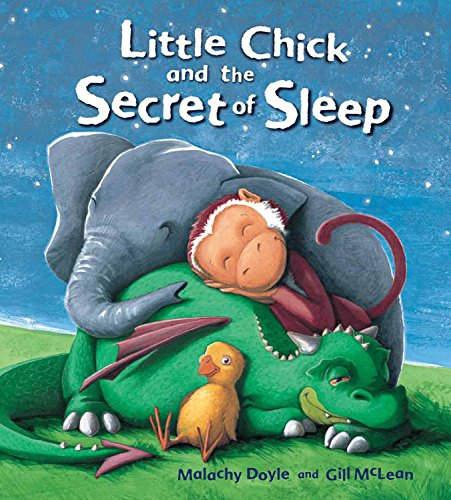 Storytime Little Chick And The Secret Of Sleep Malachy Doyle Gill