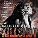 Killshot: Icarus Series, Book 1 Audiobook by Aria Michaels Narrated by Rhiannon Angell