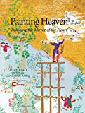img - for Painting Heaven: Polishing the Mirror of the Heart (Ghazali Children) book / textbook / text book