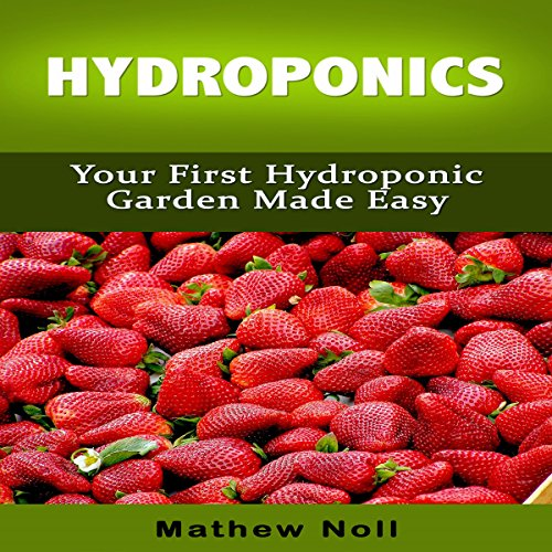 Download Hydroponics Your First Hydroponic Garden Made Easy Book