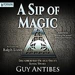 A Sip of Magic: Book 3   Guy Antibes