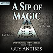 A Sip of Magic: Book 3 | Guy Antibes