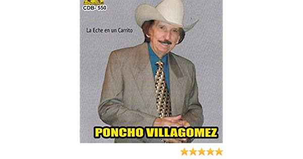 La Eche En Un Carrito by Poncho Villagomez Y Sus Coyotes Del Rio Bravo on Amazon Music - Amazon.com