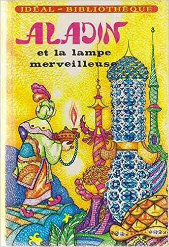 Aladin Et La Lampe Merveilleuse Amazon Ca Collectif Books