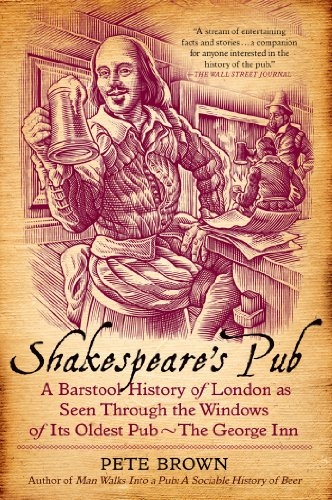 Price comparison product image Shakespeare's Pub: A Barstool History of London as Seen Through the Windows of Its Oldest Pub - The George Inn