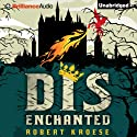 Disenchanted Audiobook by Robert Kroese Narrated by Phil Gigante