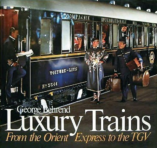 luxury-trains-from-the-orient-to-the-tgv-by-george-behrend-1987-11-02
