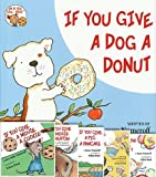 img - for If You Give A..Book Pack (6 Pack): If You Give A Pig A Party, If You Give A Cat A Cupcake, If You Give A Pig A Pancake, If You Give A Moose A Muffin, If You Give A Dog A Donut, If You Give A Mouse A Cookie book / textbook / text book