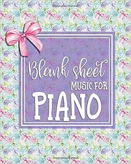 Blank Sheet Music for Piano: Sheet Music Blank / Music