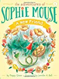 img - for A New Friend (The Adventures of Sophie Mouse) book / textbook / text book