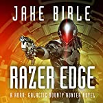 Razer Edge: A Roak: Galactic Bounty Hunter Novel | Jake Bible