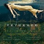 Tethered: A Novel   Amy MacKinnon